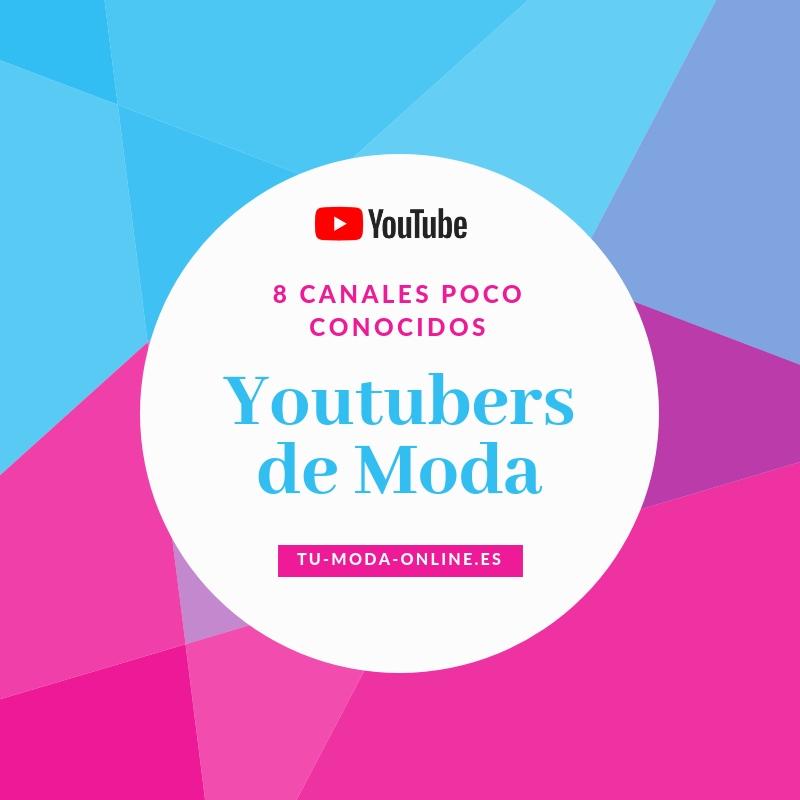 mejores youtubers de moda españolas (poco conocidas)